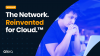 The Network. Reinvented for Cloud.