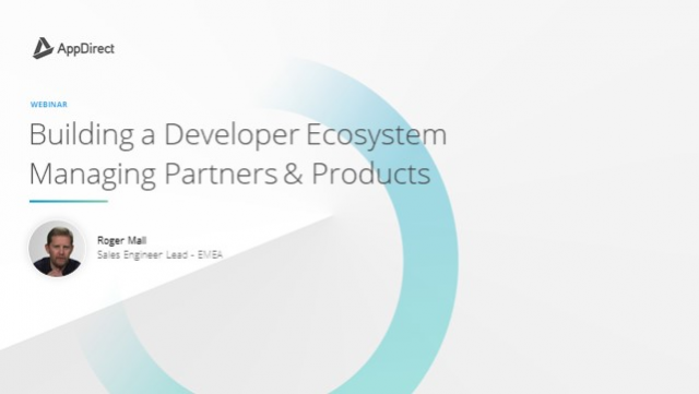 How to Build a Developer Ecosystem - Managing Partners and Products