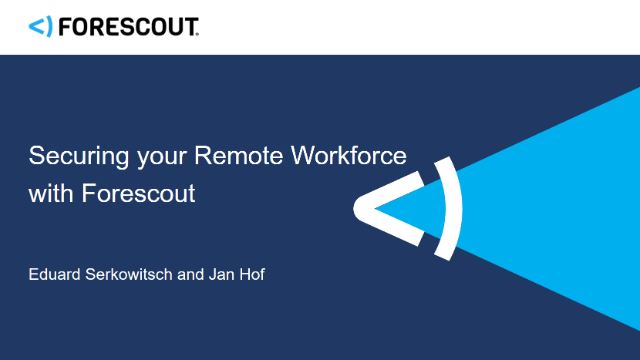 Securing Your Remote Workforce with Forescout
