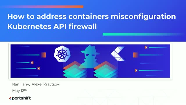 How to Address Container Misconfiguration with Kubernetes API Firewall