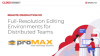Full-Resolution Editing Environments for Distributed Teams with ProMax