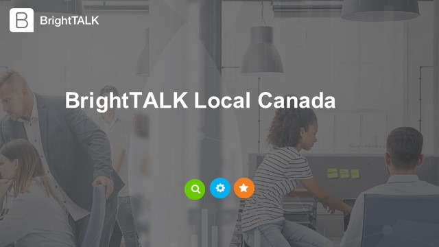 BrightTALK Local Canada: Driving demand during a pandemic