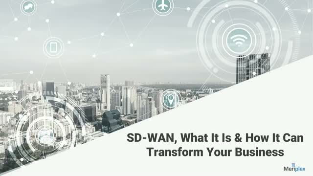 SD-WAN, What It Is and How It Can Transform Your Business