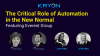 The Critical Role of Automation in the New Normal featuring Everest Group