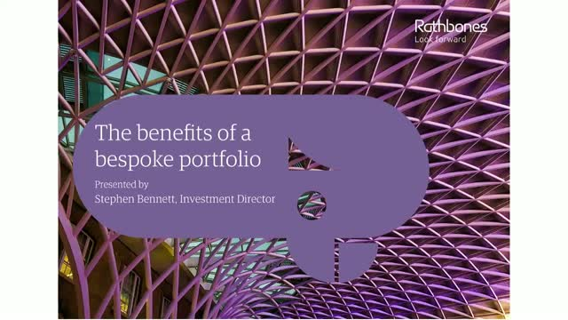Rathbone Investment Management - The benefits of a bespoke portfolio