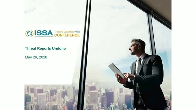ISSA Thought Leadership Series: Threat Reports Undone