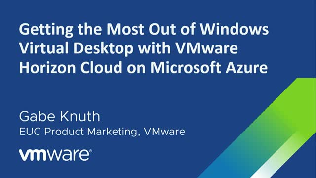 Getting the Most Out of Windows Virtual Desktop with VMware Horizon Cloud on Mic