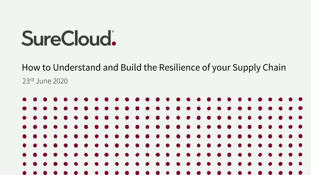 How to Understand and Build the Resilience of your Supply Chain