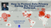 Coronavirus & Surveillance: How To Protect Privacy Sensitive Data