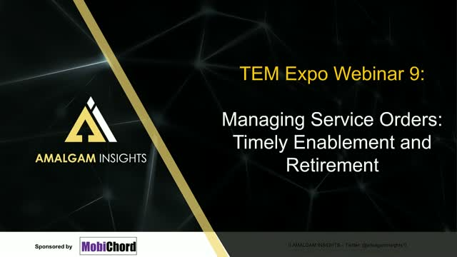 TEM Expo Webinar 9 - Managing Service Orders for Timely Enablement