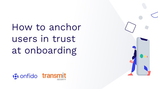 How to anchor users in trust at onboarding