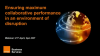 Ensuring maximum collaboration performance in an environment of disruption
