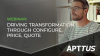 Driving Transformation Through Configure, Price Quote