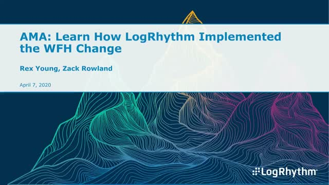 How LogRhythm implemented the WFH change
