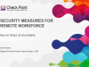 Effective Security for your Remote Workforce