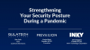 Strengthening Your Security Posture During a Pandemic