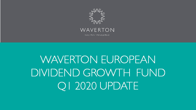 Waverton European Dividend Growth Fund Update Q1 2020