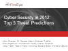 Cyber Security in 2012 - Top Threat Predictions