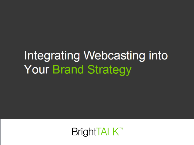 Integrating Webcasting into Your Brand Strategy