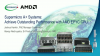 Supermicro A+ Server Systems: Achieve Outstanding Performance with AMD EPYC CPUs