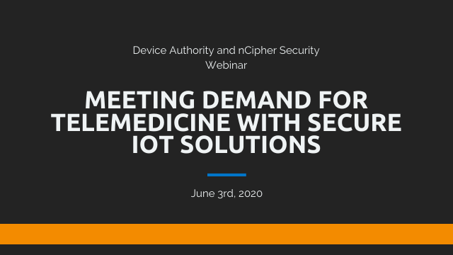Meeting Demand for Telemedicine with Secure IoT Solutions