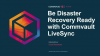 Be Disaster Recovery Ready with Commvault LiveSync