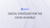 Digital strategies for the COVID-19 world