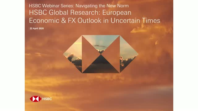 HSBC Global Research: European Economic & FX outlook in uncertain times