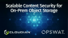 Scalable Content Security for On-Prem Object Storage