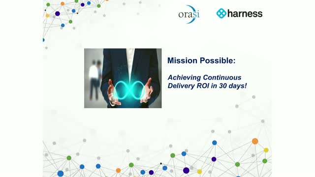 Mission Possible: Achieving Continuous Delivery ROI in 30 days!