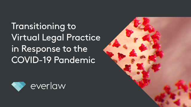 Transitioning to Virtual Legal Practice in Response to the COVID-19 Pandemic