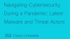 Navigating Cybersecurity During a Pandemic: Latest Malware and Threat Actors