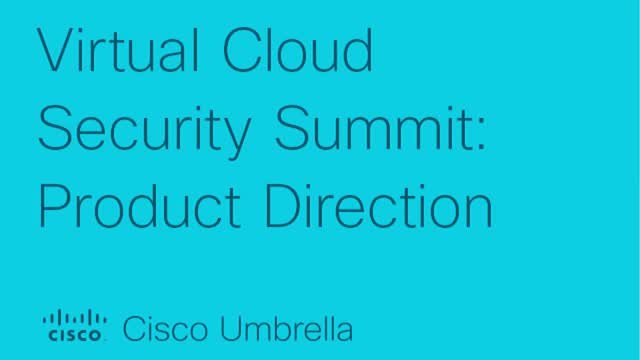 Virtual Cloud Security Summit: Product Direction