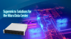 Supermicro Solutions for the 5G Micro Data Center