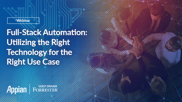 Full-Stack Automation: Utilizing the Right Technology for the Right Use Case