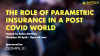 The Role of Parametric Insurance in a Post Covid World