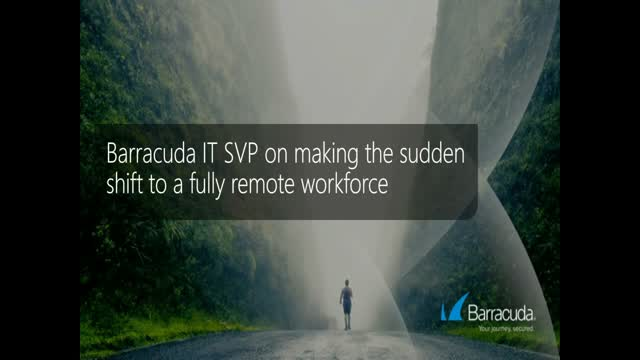 Barracuda IT SVP on making the sudden shift to a fully remote workforce