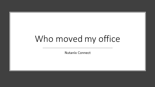 Who moved my office?