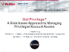 Got Privilege? A Risk-based Approach to Managing Account Access