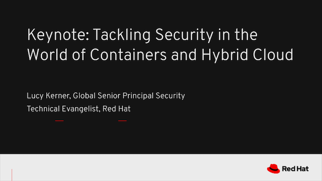 Tackling Security in the World of Containers and Hybrid Cloud