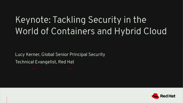 Keynote: Tackling Security in the World of Containers and Hybrid Cloud