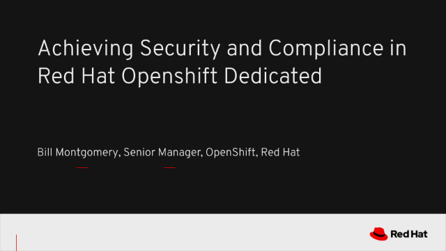 Achieving Security and Compliance in Red Hat OpenShift Dedicated