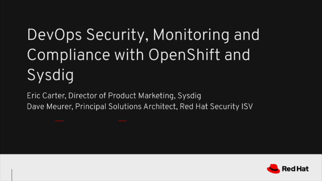 DevOps Security, Monitoring and Compliance with OpenShift and Sysdig