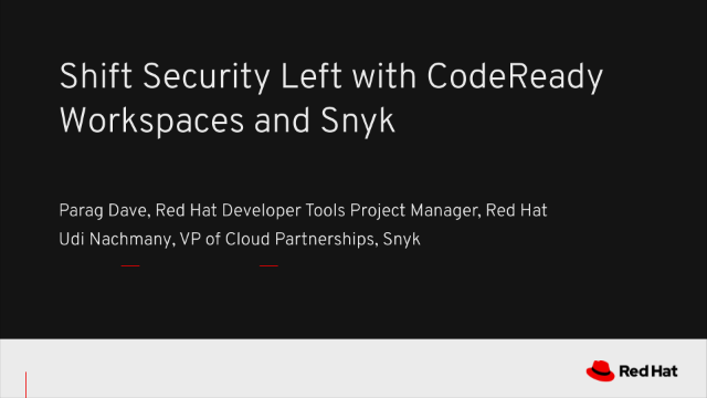 Shift Security Left with CodeReady Workspaces and Snyk