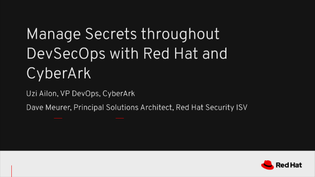 Manage Secrets Throughout DevSecOps with Red Hat and CyberArk