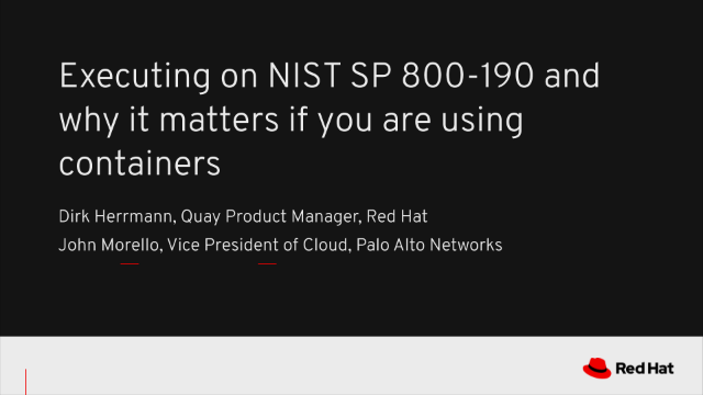 Executing on NIST SP 800-190 and why it matters if you are using containers