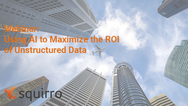 Webinar: Using AI to Maximize the ROI of Unstructured Data