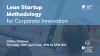Lean Startup Methodology for Corporate Innovation