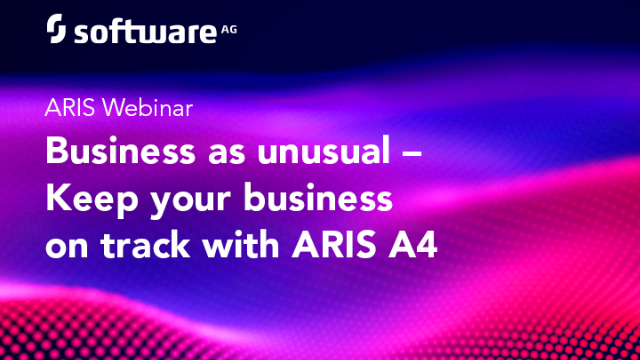 Business as Unusual - Keep your Business on Track with ARIS A4