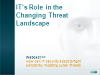 IT's Role in a Changing Threat Landscape
